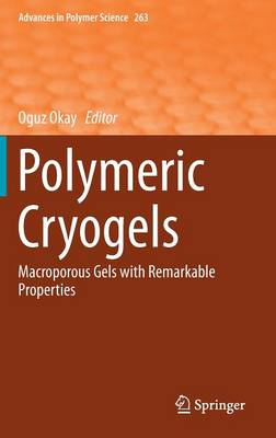 Polymeric Cryogels: Macroporous Gels with Remarkable Properties