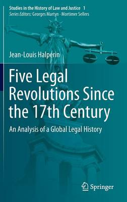 Five Legal Revolutions Since the 17th Century: An Analysis of a Global Legal History