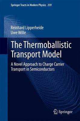 The Thermoballistic Transport Model: A Novel Approach to Charge Carrier Transport in Semiconductors