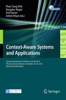 Context-Aware Systems and Applications: Second International Conference, ICCASA 2013, Phu Quoc Island, Vietnam, November 25-26, 2013, Revised Selected Papers