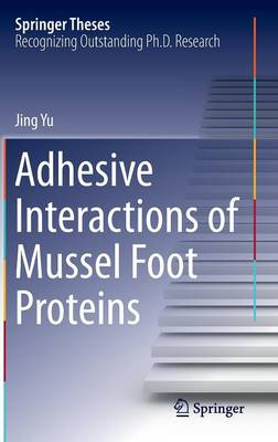 Adhesive Interactions of Mussel Foot Proteins