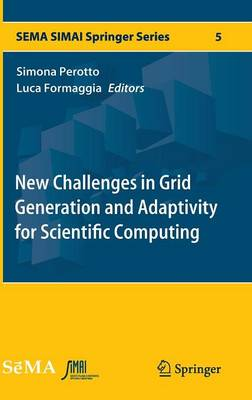 New Challenges in Grid Generation and Adaptivity for Scientific Computing