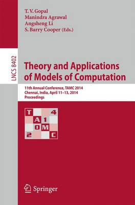 Theory and Applications of Models of Computation: 11th Annual Conference, TAMC 2014, Chennai, India, April 11-13, 2014, Proceedings