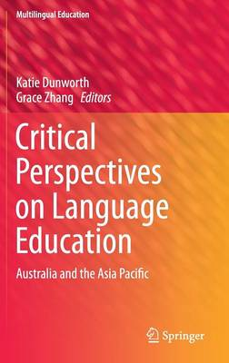 Critical Perspectives on Language Education: Australia and the Asia Pacific