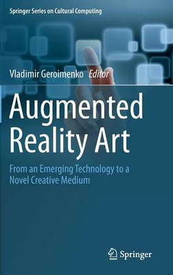 Augmented Reality Art: From an Emerging Technology to a Novel Creative Medium