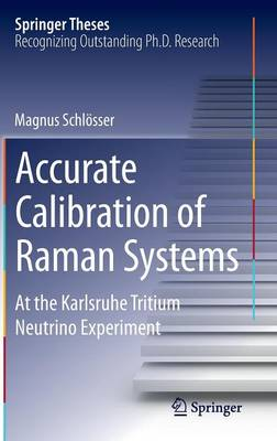 Accurate Calibration of Raman Systems: At the Karlsruhe Tritium Neutrino Experiment