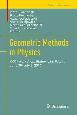 Geometric Methods in Physics: XXXII Workshop, Bialowieza, Poland, June 30-July 6, 2013