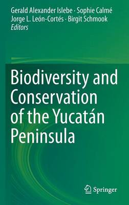 Biodiversity and Conservation of the Yucatan Peninsula