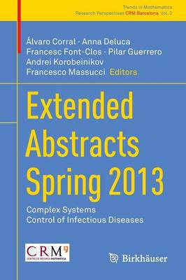 Extended Abstracts Spring 2013: Complex Systems; Control of Infectious Diseases