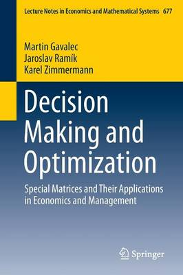 Decision Making and Optimization: Special Matrices and Their Applications in Economics and Management