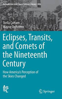 Eclipses, Transits, and Comets of the Nineteenth Century: How America's Perception of the Skies Changed