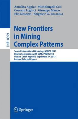 New Frontiers in Mining Complex Patterns: Second International Workshop, NFMCP 2013, Held in Conjunction with ECML-PKDD 2013, Prague, Czech Republic, September 27, 2013, Revised Selected Papers