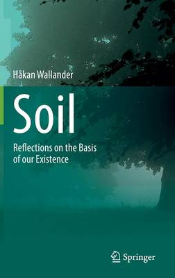 Soil: Reflections on the Basis of our Existence