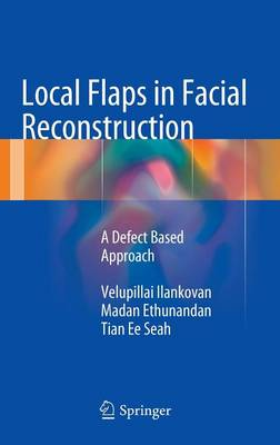 Local Flaps in Facial Reconstruction: A Defect Based Approach