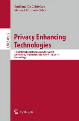 Privacy Enhancing Technologies: 14th International Symposium, PETS 2014, Amsterdam, The Netherlands, July 16-18, 2014, Proceedings