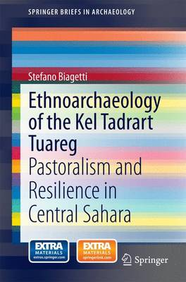 Ethnoarchaeology of the Kel Tadrart Tuareg: Pastoralism and Resilience in Central Sahara