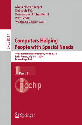 Computers Helping People with Special Needs: 14th International Conference, ICCHP 2014, Paris, France, July 9-11, 2014, Proceedings, Part I