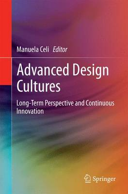 Advanced Design Cultures: Long-Term Perspective and Continuous Innovation