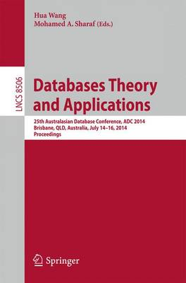 Databases Theory and Applications: 25th Australasian Database Conference, ADC 2014, Brisbane, QLD, Australia, July 14-16, 2014. Proceedings