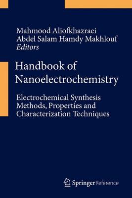 Handbook of Nanoelectrochemistry: Electrochemical Synthesis Methods, Properties, and Characterization Techniques