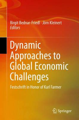 Dynamic Approaches to Global Economic Challenges: Festschrift in Honor of Karl Farmer