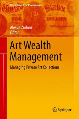Art Wealth Management: Managing Private Art Collections: 2016