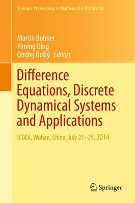 Difference Equations, Discrete Dynamical Systems and Applications: ICDEA, Wuhan, China, July 21-25, 2014