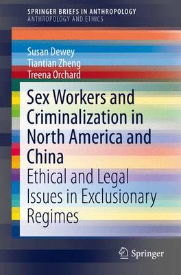 Sex Workers and Criminalization in North America and China: Ethical and Legal Issues in Exclusionary Regimes: 2016