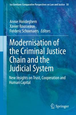 Modernisation of the Criminal Justice Chain and the Judicial System: New Insights on Trust, Cooperation and Human Capital