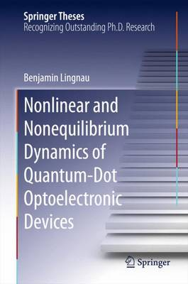 Nonlinear and Nonequilibrium Dynamics of Quantum-Dot Optoelectronic Devices: 2015