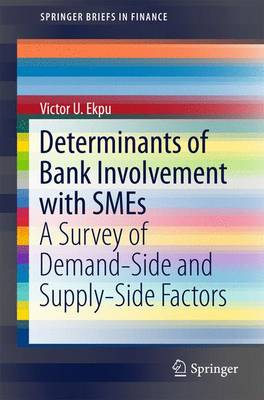 Determinants of Bank Involvement with SMEs: A Survey of Demand-Side and Supply-Side Factors