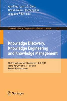 Knowledge Discovery, Knowledge Engineering and Knowledge Management: 6th International Joint Conference, IC3K 2014, Rome, Italy, October 21-24, 2014, Revised Selected Papers