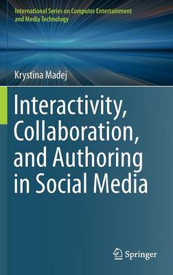 Interactivity, Collaboration, and Authoring in Social Media