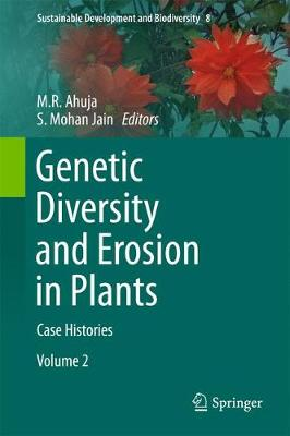 Genetic Diversity and Erosion in Plants: Case Histories