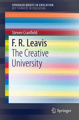 F. R. Leavis: The Creative University: 2016