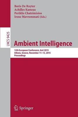 Ambient Intelligence: 12th European Conference, AmI 2015, Athens, Greece, November 11-13, 2015, Proceedings