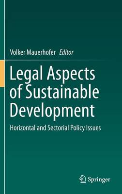 Legal Aspects of Sustainable Development: Horizontal and Sectorial Policy Issues