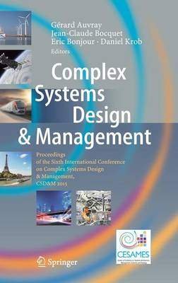 Complex Systems Design & Management: Proceedings of the Sixth International Conference on Complex Systems Design & Management, CSD&M 2015