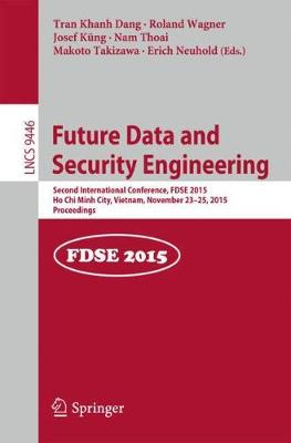 Future Data and Security Engineering: Second International Conference, FDSE 2015, Ho Chi Minh City, Vietnam, November 23-25, 2015, Proceedings