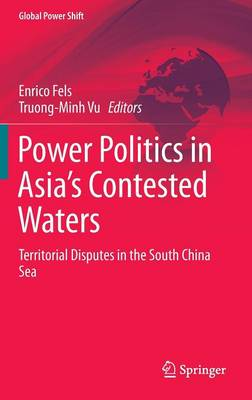 Power Politics in Asia's Contested Waters: Territorial Disputes in the South China Sea