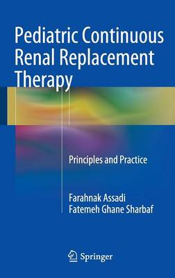 Pediatric Continuous Renal Replacement Therapy: Principles and Practice