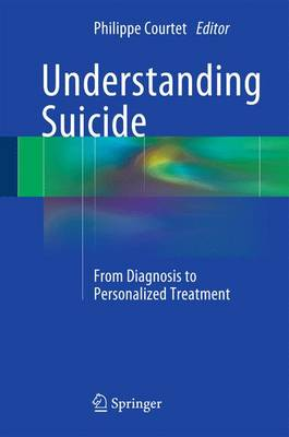 Understanding Suicide: From Diagnosis to Personalized Treatment: 2016