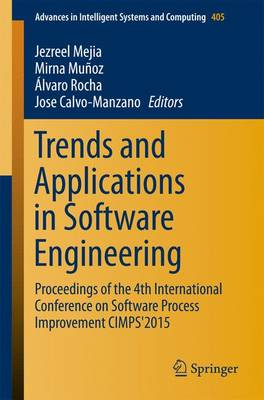 Trends and Applications in Software Engineering: Proceedings of the 4th International Conference on Software Process Improvement CIMPS'2015