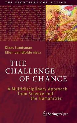The Challenge of Chance: A Multidisciplinary Approach from Science and the Humanities
