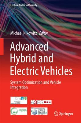 Advanced Hybrid and Electric Vehicles: System Optimization and Vehicle Integration