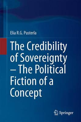 The Credibility of Sovereignty - The Political Fiction of a Concept