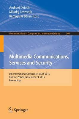 Multimedia Communications, Services and Security: 8th International Conference, MCSS 2015, Krakow, Poland, November 24, 2015. Proceedings