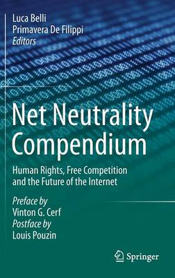 Net Neutrality Compendium: Human Rights, Free Competition and the Future of the Internet: 2016