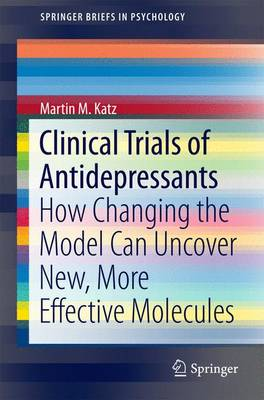 Clinical Trials of Antidepressants: How Changing the Model Can Uncover New, More Effective Molecules