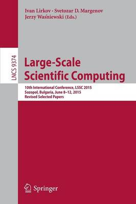 Large-Scale Scientific Computing: 10th International Conference, LSSC 2015, Sozopol, Bulgaria, June 8-12, 2015. Revised Selected Papers